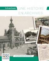 Schaerbeek, une histoire en archives